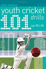 101 Youth Cricket Drills Age 12-16 (101 Youth Drills) By Luke Sellers