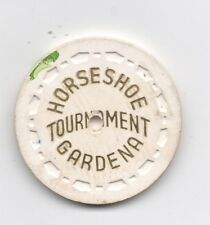 Old White Poker Chip with Advertising for the Horseshoe Tournament Gardena CA