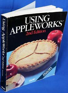 Apple II IIe IIc IIgs Using AppleWorks 2nd Edition Book