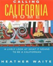 Calling California Home: A Lively Look at What It Means to be a Californian
