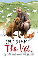 The Vet: my wild and wonderful friends, By Gamble, Luke,in Used but Good conditi