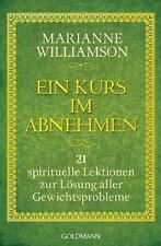 Ein Kurs im Abnehmen von Marianne Williamson (2012, Taschenbuch)