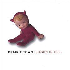 Prairie Town : Season in Hell CD