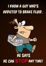 Magnet Humor Fridge Guy Addicted Brake Fluid Stop Any Time