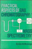 Practical Aspects of Gas Chromatography/Mass Spectrometry by Message, Gordon M.