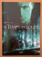Christophe Bec : LE TEMPS DES LOUPS 1. Diamonte ( E.O. NEUF )
