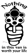 VAN SECURITY STICKER FUNNY GUN NOTHING IN THIS VAN IS WORTH YOUR LIFE STICKER