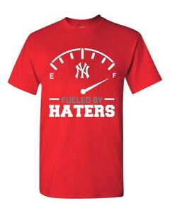 New York Yankees Fueled By Haters T-Shirt - NY MLB Shirt Multi Color - S-4XL