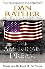 The American Dream: Stories from the Heart of Our Nation: By Rather, Dan