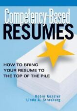 Competency-Based Resumes: How to Bring Your Resume to the Top of the Pile (Paper