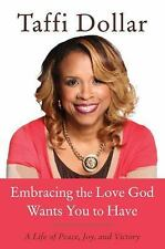 Embracing the Love God Wants You to Have: A Life of Peace, Joy, and Vi-ExLibrary