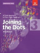 Joining the Dots: A Fresh Approach to Piano Sight-Reading: Book 3 - Alan Bullard
