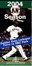 2004 SAN FRANCISCO GIANTS SCHEDULE BARRY BONDS - LARKSPUR FERRY