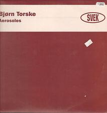 BJORN TORSKE  - Aerosoles - Svek