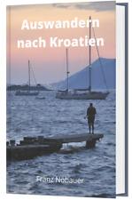 Auswandern nach Kroatien - Ebook Kombipaket