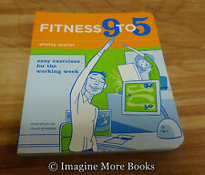 Fitness 9 To 5: Easy Exercises for the Working Week by Shirley Archer