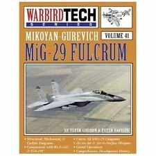 Mikoyan Gurevich MiG-29 - Warbird Tech Vol. 41, Gordon, Yefim, New Book