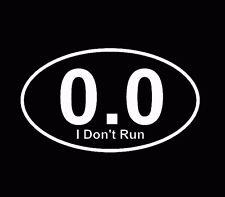 I Don't Run Marathon Decal Window Sticker Car Truck White
