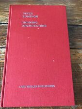 Thinking Architecture by Peter Zumthor; First Edition; 1999