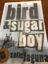 BIRD AND SUGAR BOY - SOFIE LAGUNA - Scarce. Free Post
