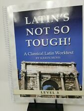 Classical Education LATIN'S NOT SO TOUGH! Level 3, WORKBOOK By K Mohs Homeschool