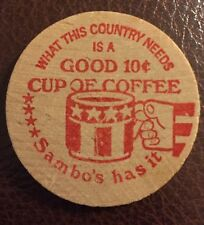 "SAMBO'S WOODEN NICKEL Token ""Good For a 10 cent Cup of Coffee At"" Anywhere"