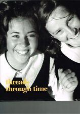 Threads Through Time A Photographic History Celebrating 125 Years of Abbotsleigh