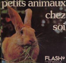 Petits animaux chez soi. Marabout. Flash. N° 373. 1975.