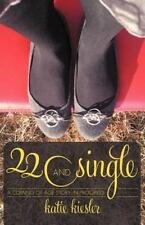 22 and Single: A Coming of Age Story . . . In Progress