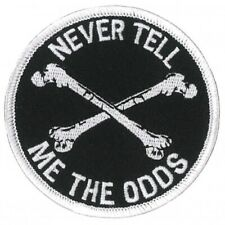 """NEVER TELL ME THE ODDS, Bikers PATCH, Backing Sew-On Embroidered PATCH - 3"""" x 3"""""""