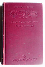 WHAT A YOUNG WOMAN OUGHT TO KNOW Mary Wood-Allen 1905 Self and Sex Series