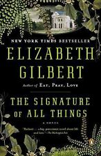 The Signature Of All Things: A Novel: By Elizabeth Gilbert
