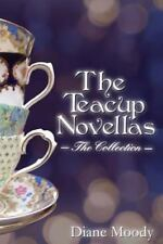 The Teacups Novellas : The Collection by Diane Moody (2013, Paperback)