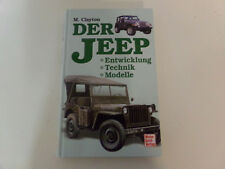 Der JEEP  Entwicklung * Technik * Modelle * Willys MB, Cherokee, Wagoneer
