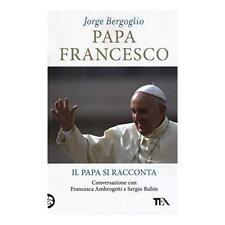 9788850250240 Papa Francesco. Il papa si racconta. Conversazione... Sergio Rubin