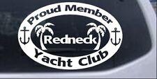Proud Member Redneck Yacht Club Car or Truck Window Decal Sticker White 6X4.0