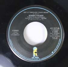 Rock 45 Robert Palmer - Get It Through Your Heart / I Didn'T Mean To Turn You On