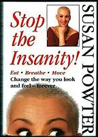 Stop the Insanity! Hardcover Susan Powter