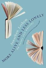 More Alive and Less Lonely - On Books and Writers by Jonathan Lethe