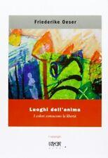 Luoghi dell'anima I colori conoscono la libertà - La Casa Usher Firenze 2012