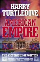 American Empire: The Victorious Opposition by Turtledove, Harry Hardback Book