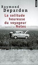 La Solitude heureuse suivi de Notes. Raymond DEPARDON.Points D009