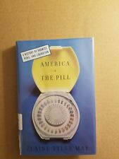 America and the Pill : A History of Promise, Peril, and Liberation by Elaine Tyl