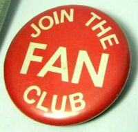 1970s Vintage Pinback Pin Button Join The Fan Club