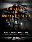 Chasing the Boogeyman: A Novel by Richard Chizmar