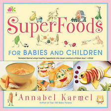 SuperFoods For Babies and Children by Annabel Karmel (Paperback)