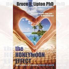 Bruce H. Lipton The Honeymoon Effect New Hardcover 9781781800959
