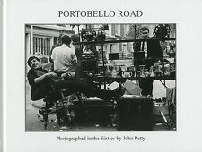 Portobello Road: Photographed in the Sixties by John Petty by John Petty...