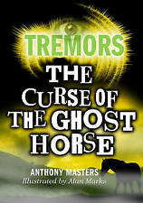 The Curse of the Ghost Horse (Tremors), Good Condition Book, Anthony Masters, IS