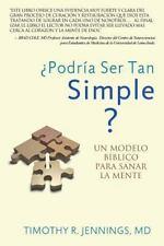 ¿Podría Ser Tan Simple? : Un Modelo Bíblico para Sanar la Mente by Timothy...